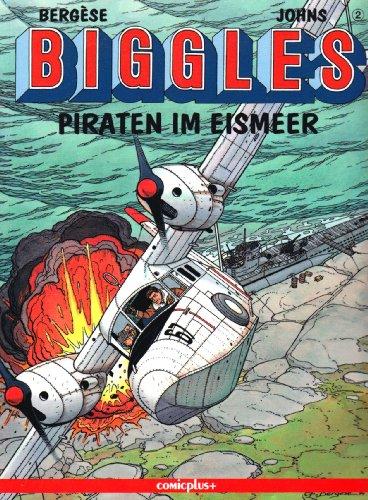 Biggles. Comic: Biggles, Bd.2, Piraten im Eismeer (comicplus)