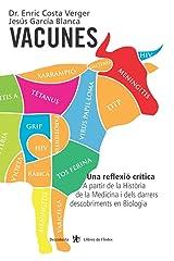 Vacunes: Una reflexió crítica. A partir de la Història de la Medicina i dels darrers descobriments en Biologia (Descoberta) (Catalan Edition) Paperback