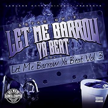 Let Me Barrow Ya Beat, Vol. 3 (Slowed and Chopped S.U.C.)