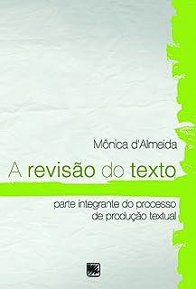 A revisão do texto: Parte integrante do processo de produção textual