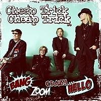 Bang Zoom Crazy...Hello [SHM-CD] [Japan Bonus Track] by Cheap Trick (2016-04-01)
