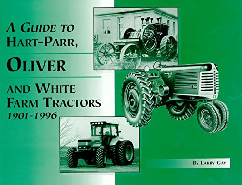 Guide to Hart-Parr, Oliver and White Farm Tractors, 1901-1996