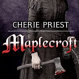 Maplecroft     The Borden Dispatches, Book 1              By:                                                                                                                                 Cherie Priest                               Narrated by:                                                                                                                                 Johanna Parker,                                                                                        Roger Wayne                      Length: 12 hrs and 18 mins     257 ratings     Overall 3.9