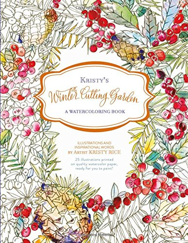 Kristy's Winter Cutting Garden: A Watercoloring Book (Kristy's Cutting Garden)