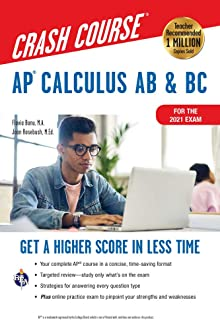 AP� Calculus AB & BC Crash Course 3rd Ed., For the 2021 Exam, Book + Online: Get a Higher Score in Less Time (Advanced Placement (AP) Crash Course)