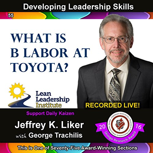 Developing Leadership Skills 55:: What is B Labor at Toyota? - Module 6 Section 6 Titelbild