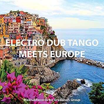 Electro Dub Tango Meets Europe