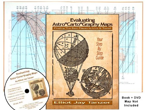 Evaluating Astro*Carto*Graphy Maps: Finding the Best Places to Live & Travel - Your Step by Step Guide
