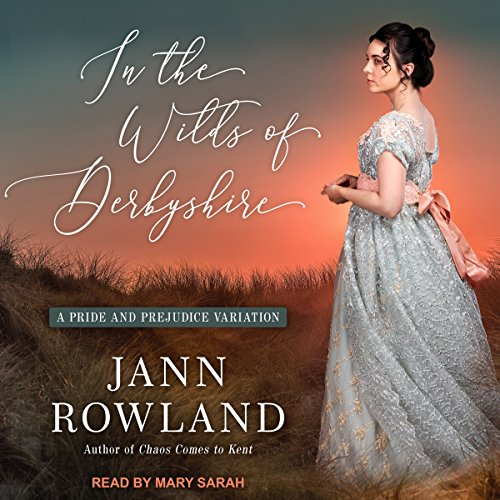 In the Wilds of Derbyshire                   By:                                                                                                                                 Jann Rowland                               Narrated by:                                                                                                                                 Mary Sarah                      Length: 14 hrs and 42 mins     75 ratings     Overall 4.5