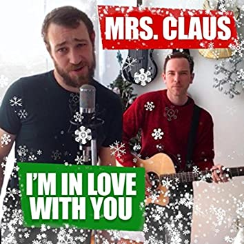 Mrs. Claus (I'm in Love with You)