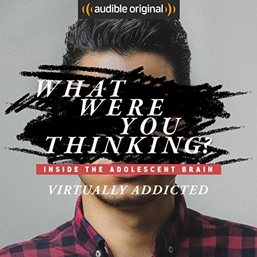 Ep. 4: Virtually Addicted (What Were You Thinking?) audiobook cover art