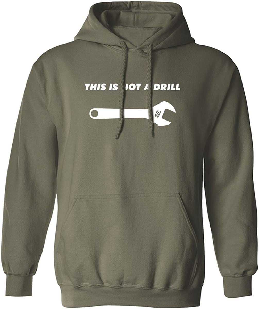THIS IS NOT A DRILL Adult Hooded Sweatshirt