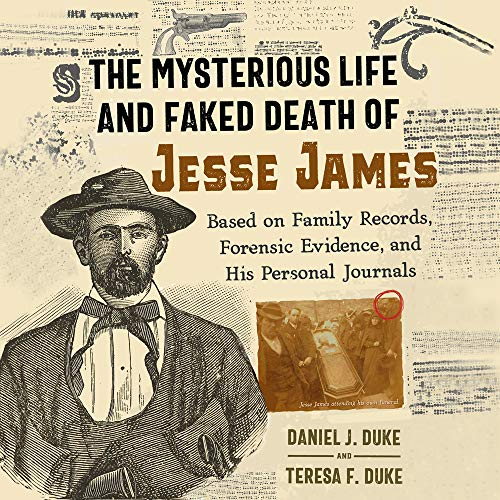 The Mysterious Life and Faked Death of Jesse James cover art