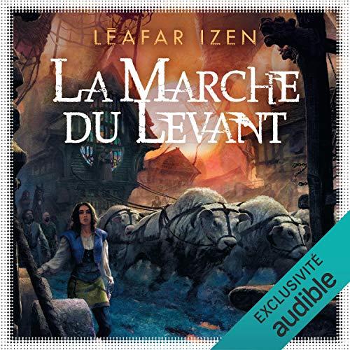 Couverture de La Marche du Levant