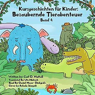 Kurzgeschichten für Kinder: Bezaubernde Tierabenteuer, Band 4                   Autor:                                                                                                                                 Carl D Nuttall                               Sprecher:                                                                                                                                 Daniel Meyer-Dinkgrafe                      Spieldauer: 28 Min.     Noch nicht bewertet     Gesamt 0,0