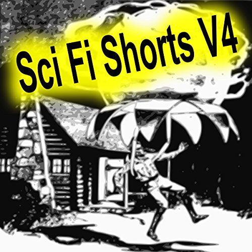 Sci Fi Shorts, Volume 4 audiobook cover art