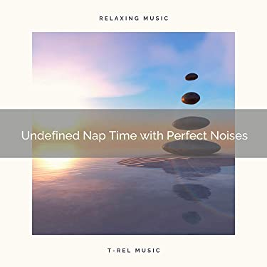 Undefined Nap Hours with Perfect Tunes