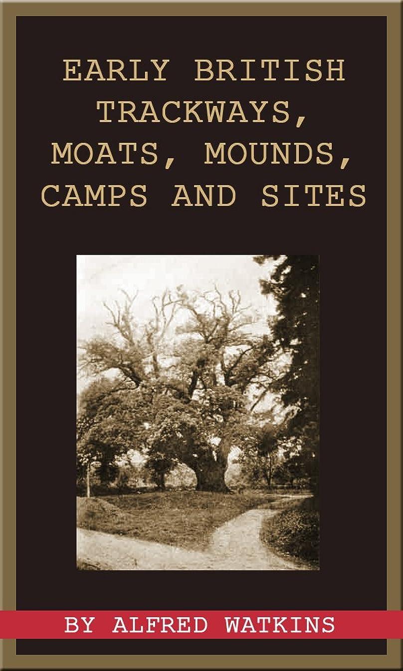 報酬の食物オーバーヘッドEarly British Trackways, Moats, Mounds, Camps and Sites (English Edition)