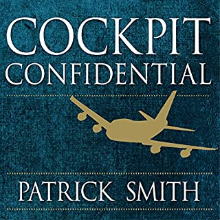 Cockpit Confidential     Everything You Need to Know About Air Travel: Questions, Answers, and Reflections              By:                                                                                                                                 Patrick Smith                               Narrated by:                                                                                                                                 Charlie Thurston                      Length: 11 hrs and 15 mins     28 ratings     Overall 4.3