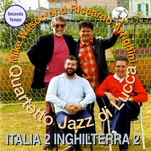 Mike Wilson and Riccardo Arrighini & Quartetto Jazz Di Lucca