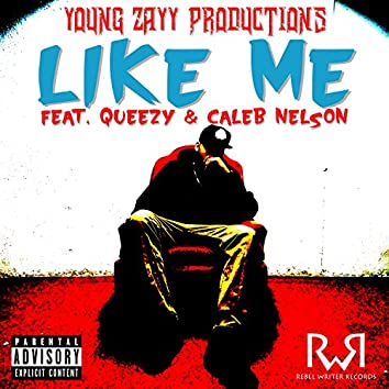 Like Me (feat. Queezy & Caleb Nelson)