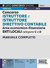 Concorso istruttore e istruttore direttivo contabile. Area economico-finanziaria. Enti locali categorie C e D. Manuale com...