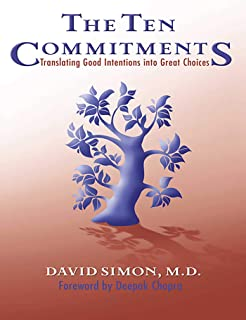 The Ten Commitments: Translating Good Intentions into Great Choices