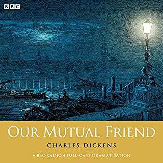 Charles Dickens's Our Mutual Friend (Woman's Hour Drama)                   By:                                                                                                                                 Charles Dickens                               Narrated by:                                                                                                                                 Alex Jennings,                                                                                        Pauline Quirke                      Length: 4 hrs and 32 mins     37 ratings     Overall 4.4