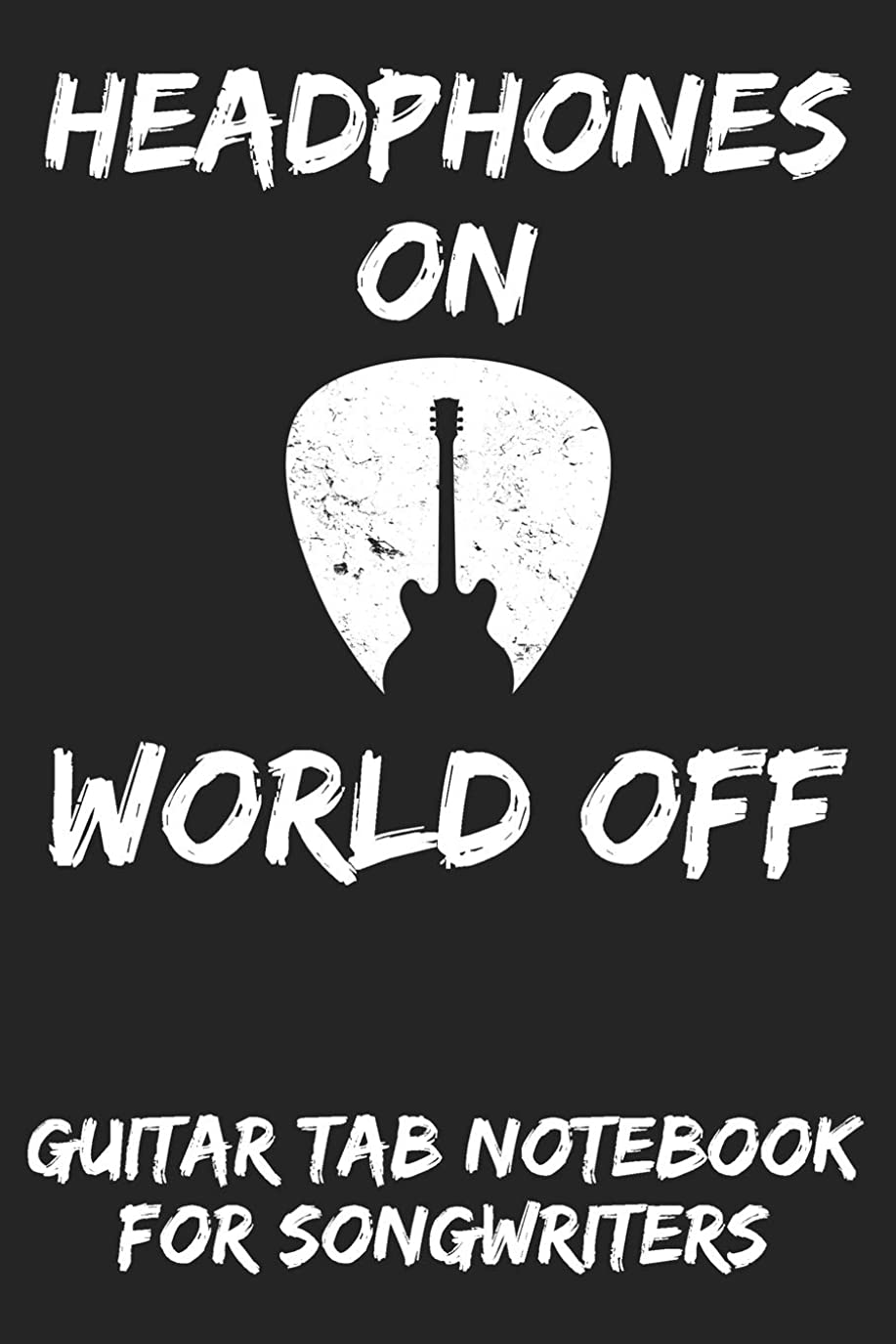 公爵夫人ガロン宗教的なHeadphones On World Off: Guitar Tab Notebook for Guitarists and Songwriters - Grey