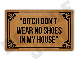 "DoubleJun Bitch Don't Wear, No Shoes in My House Floor Rug Indoor/Front Door Mats Home Decor Machine Washable Rubber Non Slip Backing 29.5""(W) X 17.7""(L)"