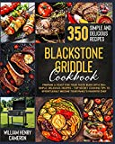 Blackstone Griddle Cookbook: Prepare a Feast for Your Taste Buds with...