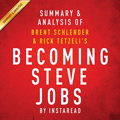 Becoming Steve Jobs by Brent Schlender and Rick Tetzeli - Summary & Analysis cover art