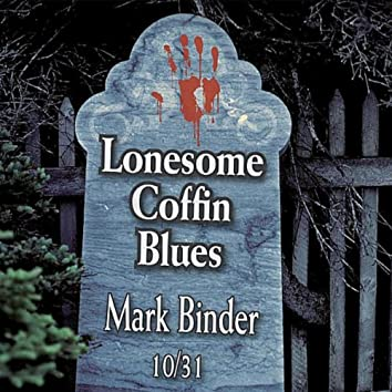 The Lonesome Coffin Blues (Acapella)