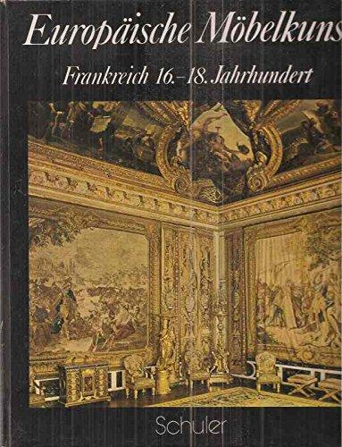 Europäische Möbelkunst.Frankreich 16.-18.Jahrhunde