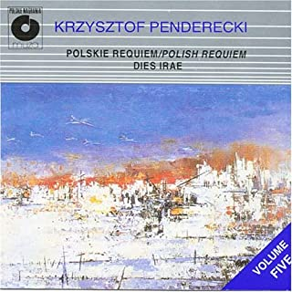 Penderecki: Polish Requiem Polskie Requiem Dies Irae