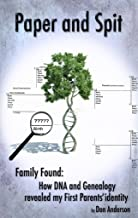 Paper and Spit: Family found: How DNA and Genealogy revealed my first parents' identity