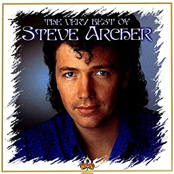 The Very Best Of Steve Archer