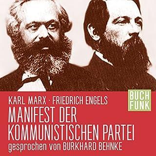 Manifest der kommunistischen Partei                   Autor:                                                                                                                                 Karl Marx,                                                                                        Friedrich Engels                               Sprecher:                                                                                                                                 Burkhard Behnke                      Spieldauer: 1 Std. und 30 Min.     54 Bewertungen     Gesamt 4,4