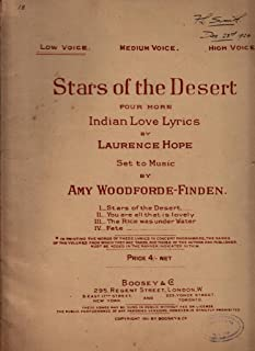 Stars of the Desert. Four more Indian Love Lyrics by L. Hope. i. Stars of the Desert. ii. You are all that is lovely. iii. The Rice was under Water. iv. Fate, etc. [Songs.]
