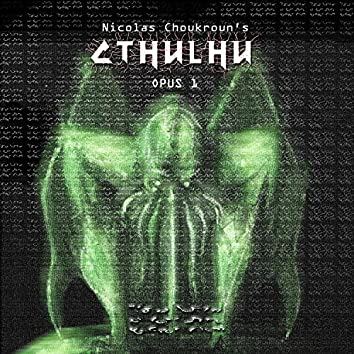 Cthulhu (Opus 1)