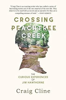 Crossing Peachtree Creek: The Curious Experiences of Jim Hawthorne