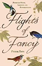 Flights of Fancy: Birds in Myth, Legend and Superstition