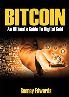 Bitcoin: An Ultimate Guide To Digital Gold (English Edition)