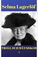 Troll och människor (1) av Selma Lagerlöf (Swedish Edition) Kindle Edition