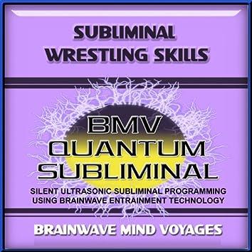 Subliminal Wrestling Skills