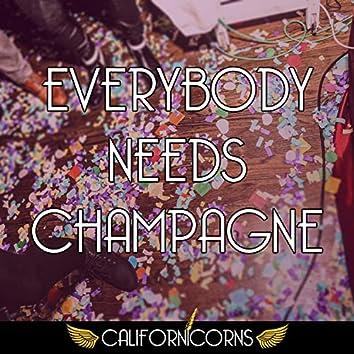 Everybody Needs Champagne