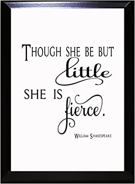 Though She Be But Little She is Fierce Wall Plaque Sign 7 in x 9 in