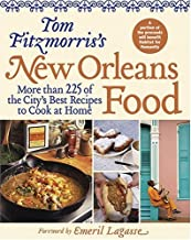 Tom Fitzmorris's New Orleans Food: More than 225 of the City's Best Recipes to Cook at Home (New Orleans Cooking)
