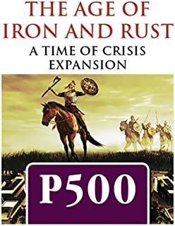 GMT: The Age of Iron and Rust Expansion Kit for Time of Crisis Boardgame