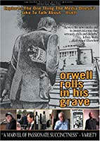 Orwell Rolls in His Grave [DVD]